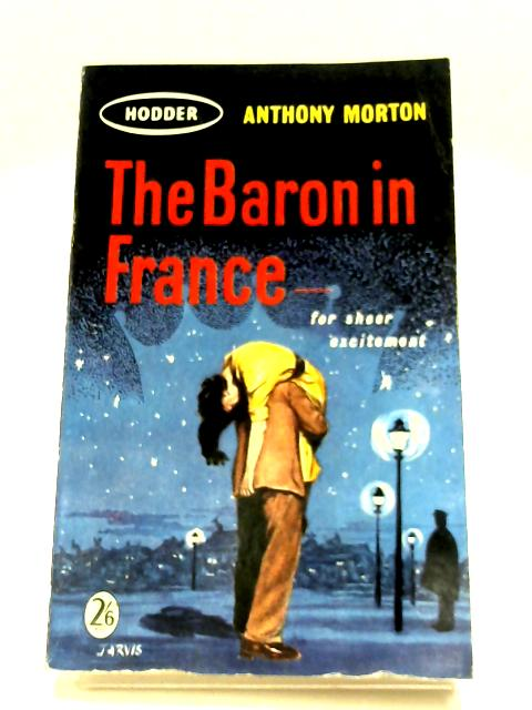 The Baron In France By Anthony Morton