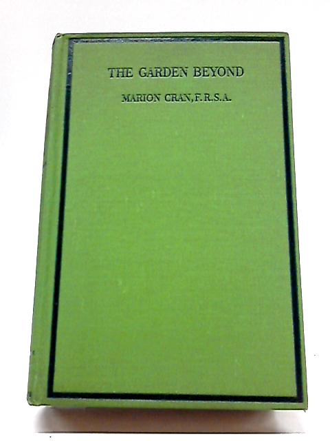The Garden Beyond By Marion Cran