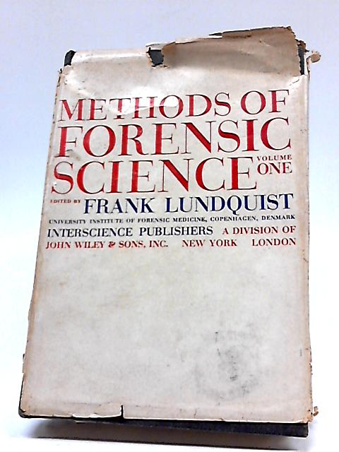 Methods of Forensic Science Volume 1 By Frank Lundquist