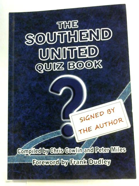 The Southend United Quiz Book By Chris Cowlin