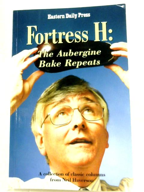 Fortress H: The Aubergine Bake Repeats by Neil Haverson