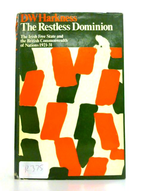 Restless Dominion By D.W. Harkness