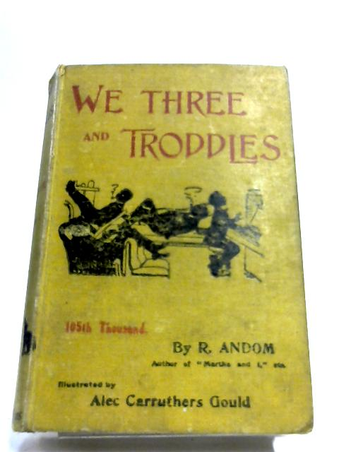 We Three And Troddles By R. Andom