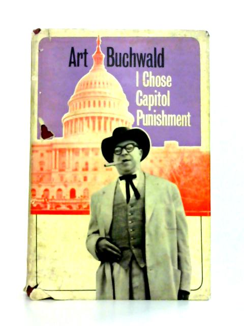 I Chose Capitol Punishment By Art Buchwald