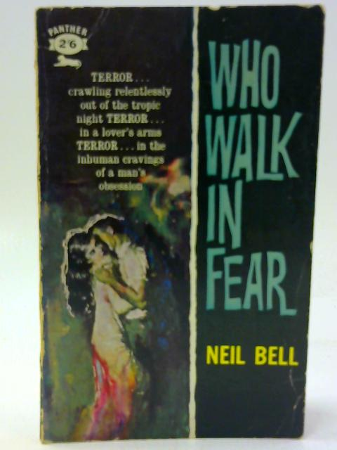 Who Walk in Fear (Panther books) By Bell, Neil
