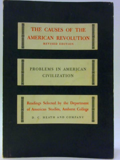 The Causes of the American Revolution By Ahlke, J. C.
