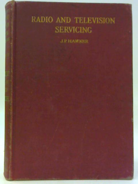 Radio and Television Servicing Volume VII 1960-61 Models By J.P.Hawker[ed]