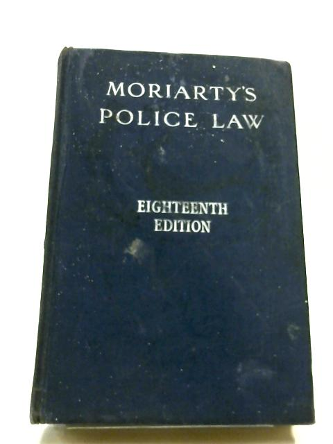 Moriartys Police Law by W. J. Williams