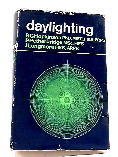Daylighting by R.G. Hopkinson, P Petherbridge, J Longmore