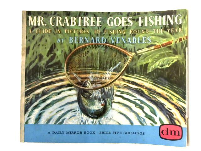 Mr. Crabtree Goes Fishing by Benard Venables