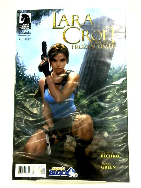 Lara Croft And The Frozen Omen by Corinna Bechko & Randy Green