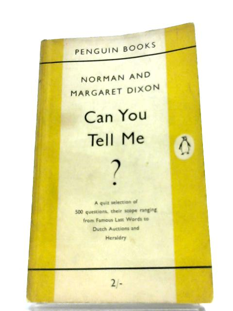 Can You Tell Me? By Norman Dixon
