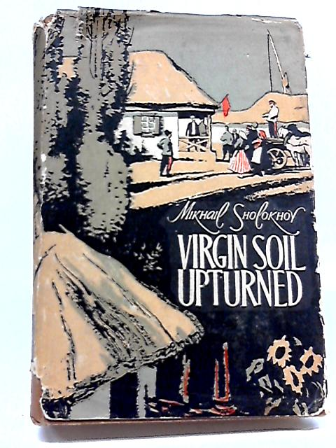 Virgin Soil Upturned Book 2 By Mikhail Sholokhov