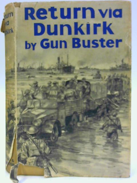 Return Via Dunkirk By Gun Buster
