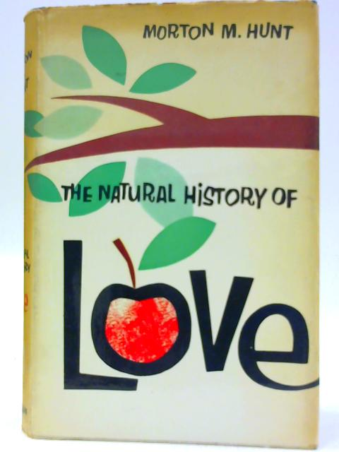The Natural History of Love by Hunt, Morton
