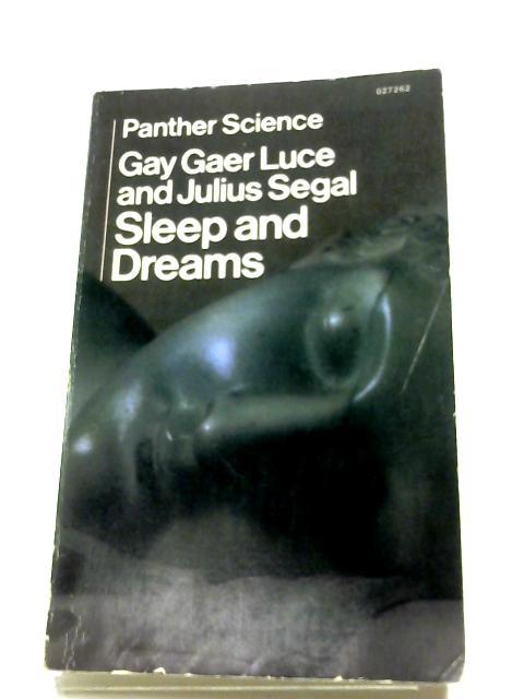 Sleep And Dreams by Gay Gaer Luce & Julius Segal