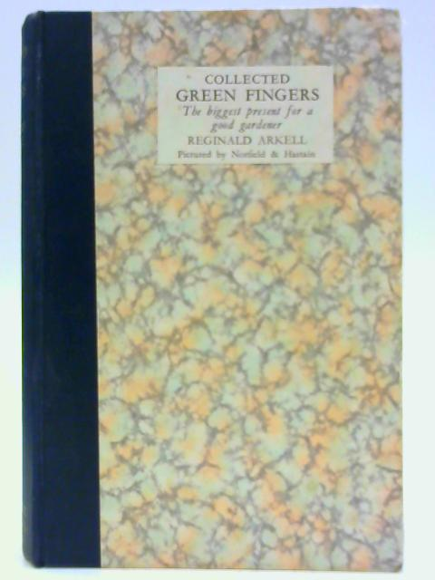 Collected Green Fingers by Reginald Arkell by Reginald Arkell