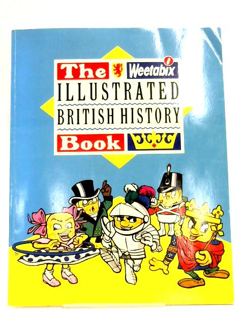 The Weetabix Illustrated British History Book by Christopher Wright