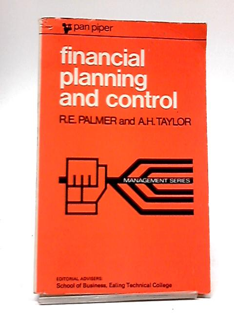 Financial Planning And Control (Management Series) by R. E. Palmer