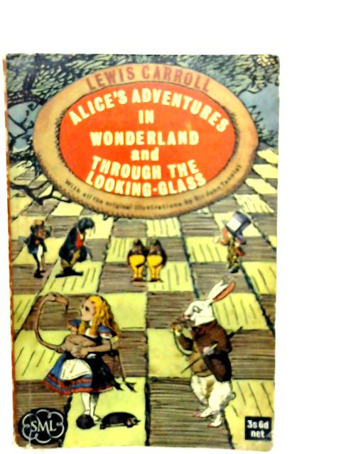 Alice's Adventures in Wonderland, and, Through the Looking Glass By Lewis Carroll