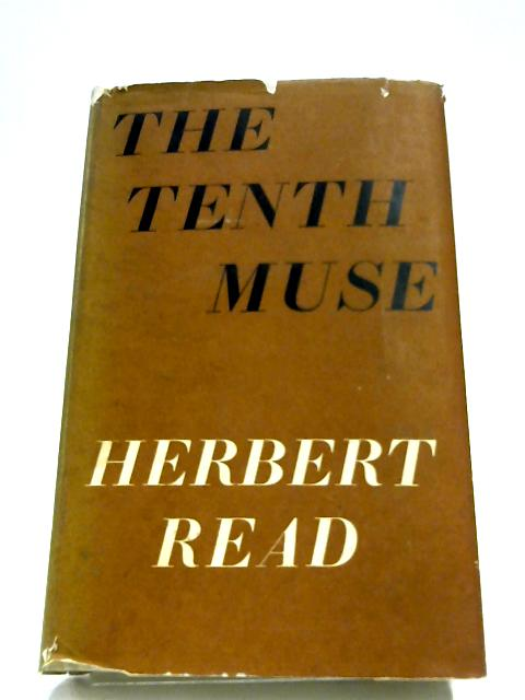 The Tenth Muse: Essays In criticism By Herbert Read