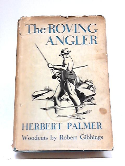 The Roving Angler by Herbert E. Palmer