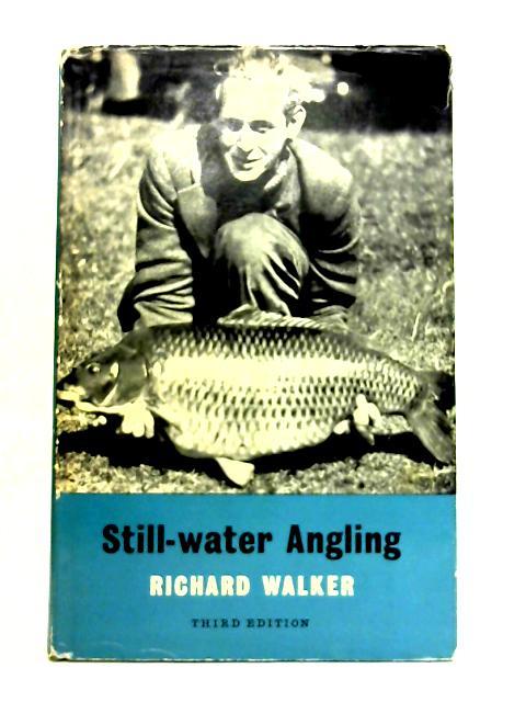Still-Water Angling By Richard Walker
