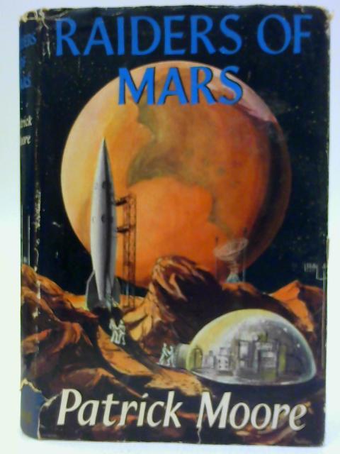 Raiders of Mars by Patrick Moore