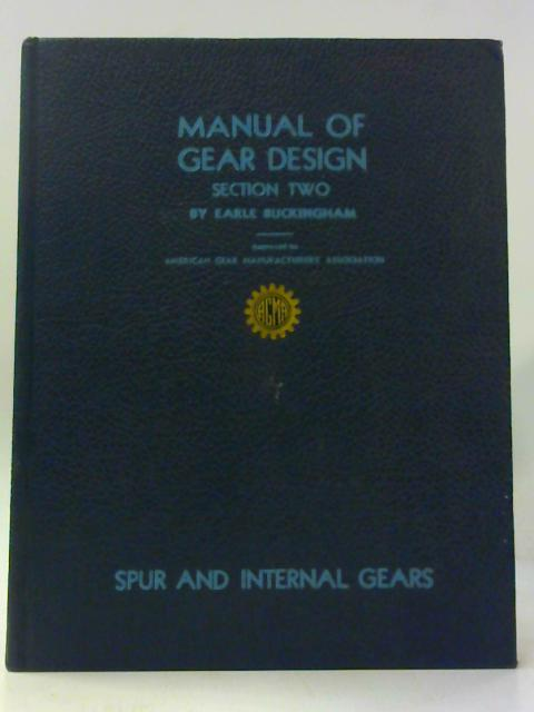 Manual of Gear Design Section One and Two by Earle Buckingham