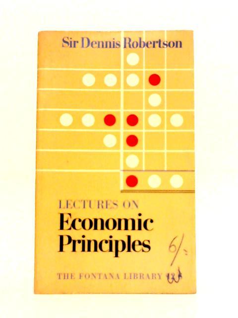 Lectures on Economic Principle by Dennis Robertson