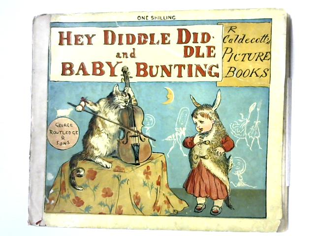 Hey Diddle Diddle And Baby Bunting (R. Caldecott's picture books) by R. Caldecott