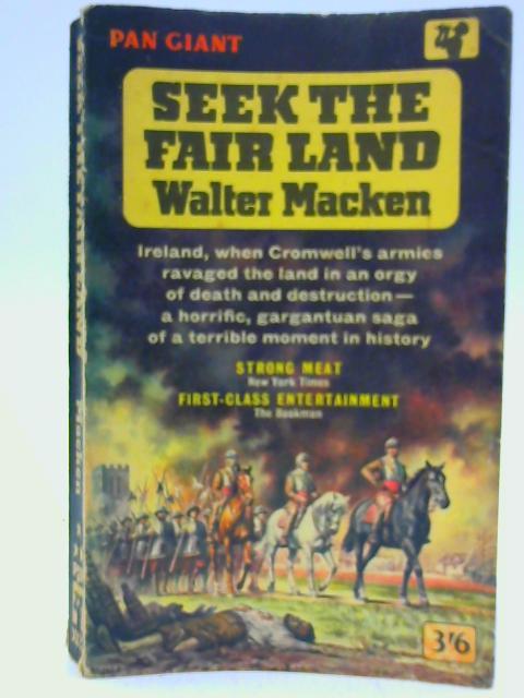 Seek the Fair Land By Macken, Walter