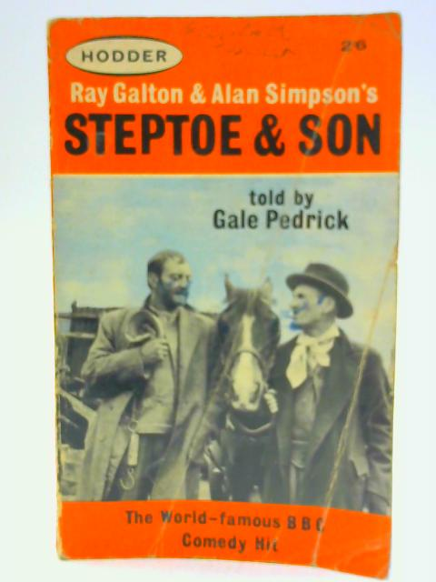Steptoe and Son The World-famous BBC Comedy Hit by Galton, R and A Simpson G Pedrick