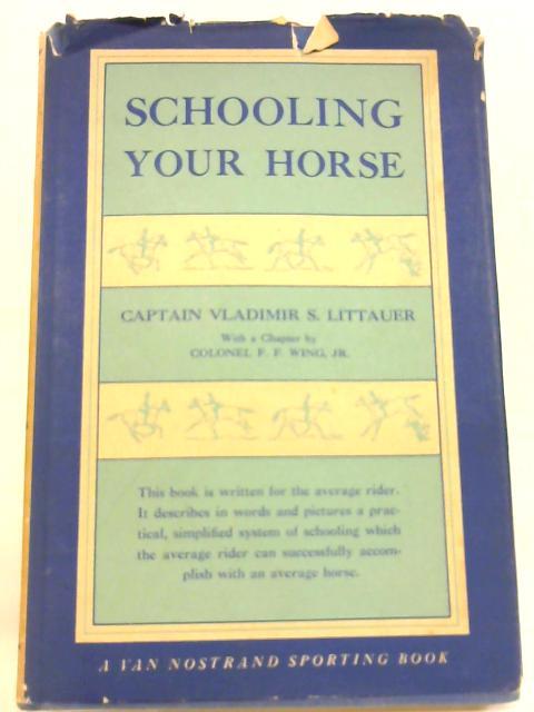 Schooling your Horse by Vladimir Stanislavovich Littauer