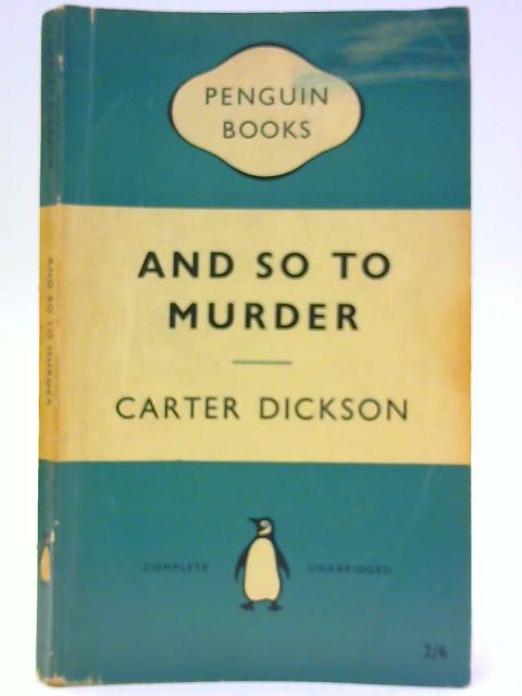 And So To Murder by Dickson, Carter