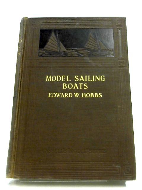 Model Sailing Boats By Edward W. Hobbs