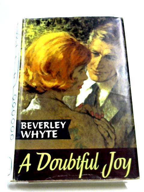 A Doubtful Joy By Beverley Whyte