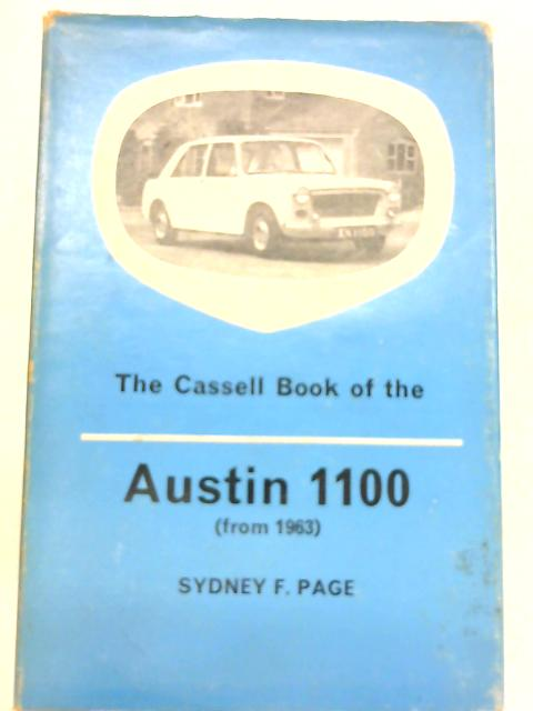 The Cassell Book of the Austin 1100 by S.F Page