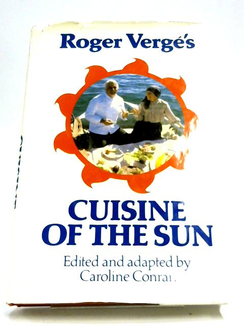 Cuisine Of The Sun by Roger Verge