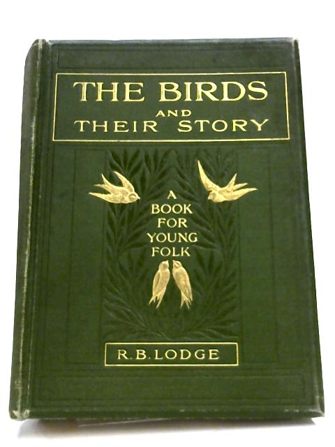 The Birds And Their Story By R. B. Lodge