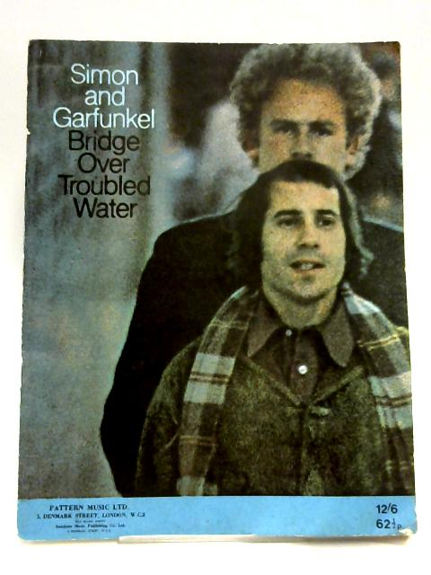 Bridge Over Troubled Water by Simon & Garfunkel