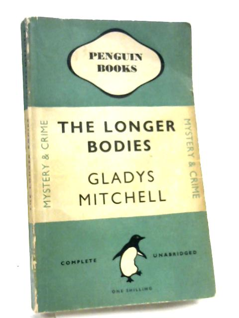The Longer Bodies by Gladys Mitchell
