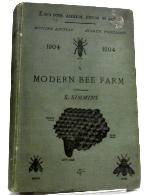 £300 per Annum from 30 Acres or A Modern Bee Farm and its Economic Management by S. Simmins