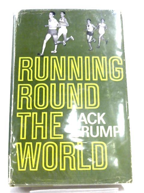 Running Round the World by Jack Crump