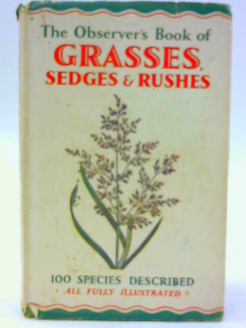 The Observer Book of Grasses, Sedges and Rushes by A Laurence Wells