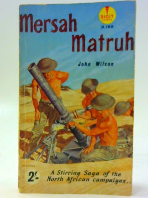 Mersa Matruh, etc (Digit Books. no. D169.) By John Wilson