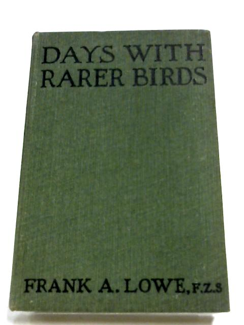 Days With Rarer Birds By Frank A. Lowe