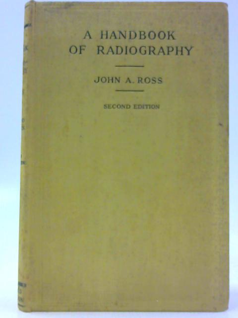 Handbook of Radiography By Ross, John A