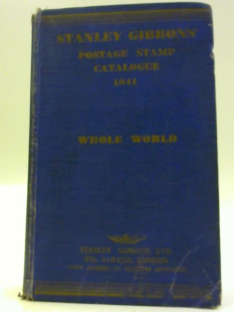 Stanley Gibbons Priced Catalogue of Postage Stamps 1941: Part I British Empire By S Gibbons