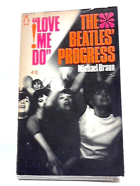 Love Me Do: The Beatles' Progress by Michael Braun
